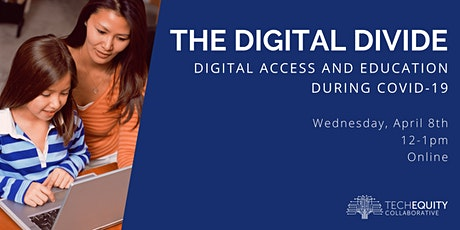The Digital Divide - Digital Access and Education during COVID-19 tickets