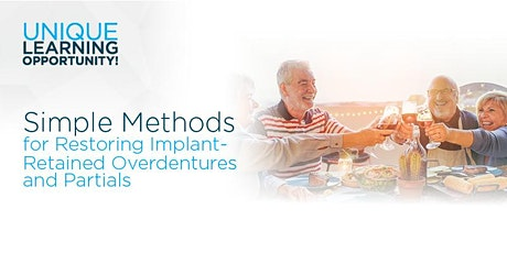Simple Methods for Restoring Implant-Retained Overdentures & Partials tickets