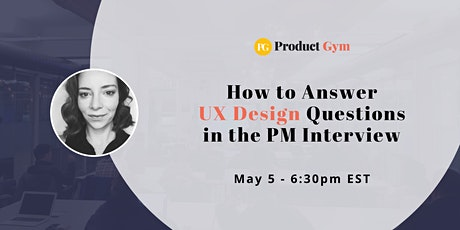 How to Answer UX Design Questions in the PM Interview - Webinar tickets
