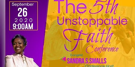 The 5th Annual Unstoppable Faith Conference 2020 tickets