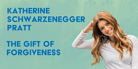 The Gift of Forgiveness, with Katherine Schwarzenegger Pratt tickets