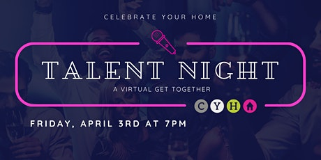 Talent Night: A Virtual Get Together Hosted by The Celebrate Your Home Team tickets
