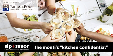 "Sip+Savor  presents The Monti's ""Kitchen Confidential"" tickets"