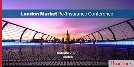 Reactions London Market Re/Insurance Conference tickets
