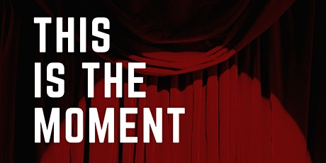 This Is the Moment: A Showcase of Local Talents tickets