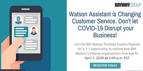 Disruption Proof your Business with IBM Watson Assistant tickets