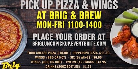 Pick Up Pizza & Wings at Brig and Brew tickets