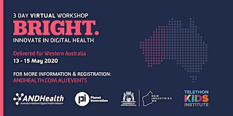 WA BRIGHT: INNOVATE in Digital Health | 3 Day Virtual Workshop tickets