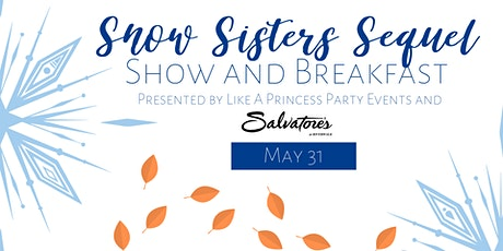 *CANCELLED* Snow Sister's Sequel Show and Breakfast tickets