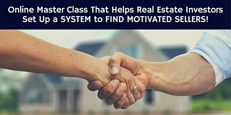 We help Real Estate Investors FIND Motivated Sellers! tickets