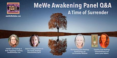 Free MeWe Awakening Panel: A Time of Surrender (Online) tickets