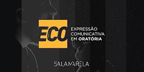 CURSO LIVRE ECO: EXPRESSÃO COMUNICATIVA EM ORATÓRIA 100% ONLINE (AO VIVO) ingressos