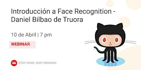 Introducción a Face Recognition - Daniel Bilbao de Truora entradas