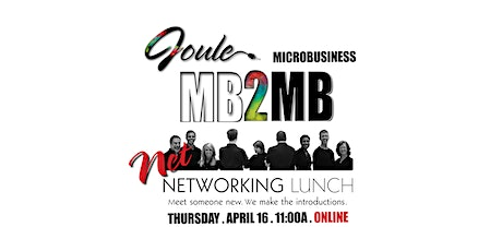 Joule MB2MB . Microbusiness Networking Lunch . Have We Met Yet? — ONLINE  tickets