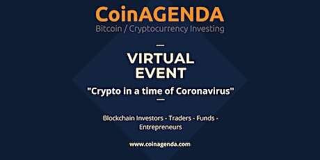"""1ST COINAGENDA PRESENTS: """"CRYPTO IN A TIME OF CORONAVIRUS"""" tickets"""