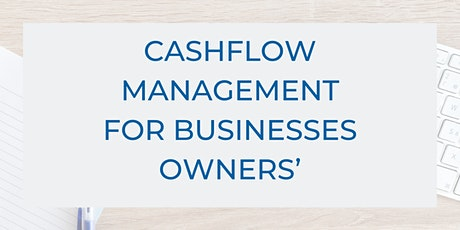 Cashflow Management For Businesses Owners' tickets