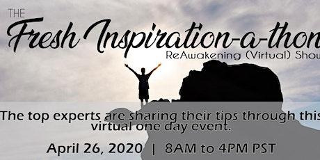 The Fresh Inspiration-ReAwakening (Virtual) Show tickets