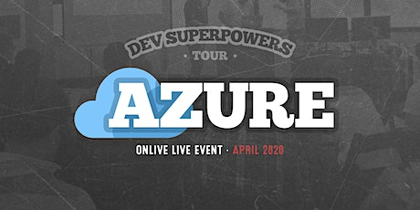 Azure Superpowers Tour - Join us Online! tickets