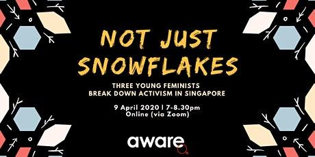 [ONLINE] Not Just Snowflakes: Young Feminists Break Down Activism in SG tickets