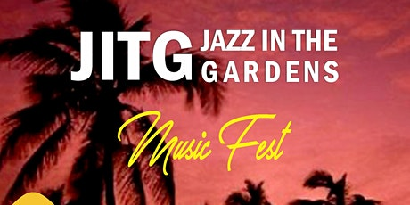 JAZZ IN THE GARDENS 2021 tickets