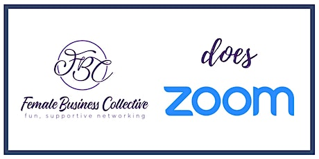Weekly Female Business Collective on Zoom tickets