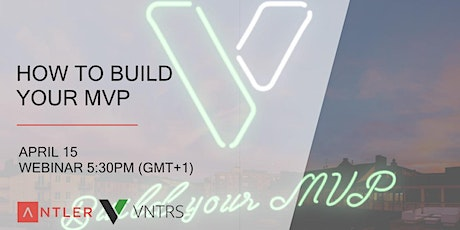 Antler x VNTRS - How to build your MVP tickets