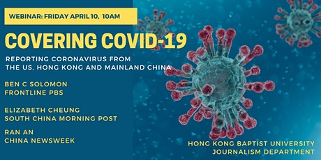 Webinar: Covering COVID-19 with Ben C Solomon, Elizabeth Cheung and Ran An tickets
