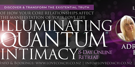 ILLUMINATING QUANTUM INTIMACY Online Retreat by LOVE COACH Adriane Hartigan Tickets