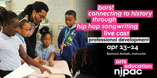 BARS! Connecting to History through Hip-Hop Songwriting Livecast