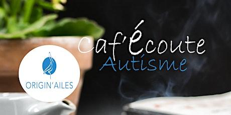 Caf'écoute Autisme Origin'ailes billets