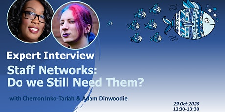 D&I EXPERT INTERVIEW: Staff Networks - Do We Still Need Them? tickets