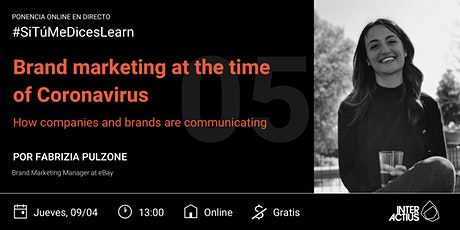 #SiTuMeDicesLearn 05 | Brand marketing during Covid19 by Fabrizia Pulzone tickets