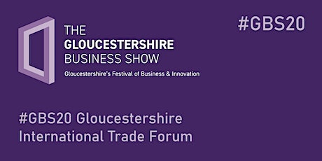#GBS20 Gloucestershire International Trade Forum tickets