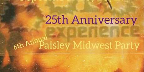 6th Annual Paisley Midwest Party		   GOLD EXPERIENCE 25th ANNIVERSARY tickets