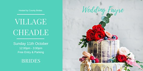 Village Hotel Cheadle Wedding Fayre Hosted by County Brides tickets