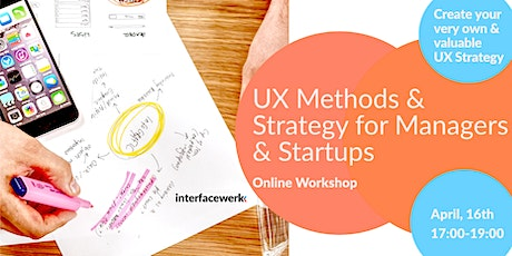 UX Methods & Strategy for Managers & Startups -Online Workshop- Tickets