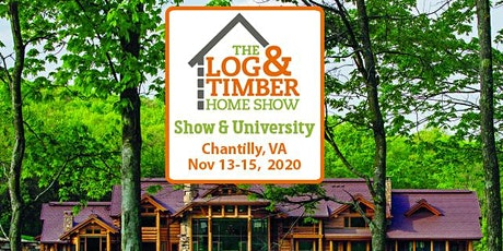 Chantilly, VA 2020 Log & Timber Home Show tickets