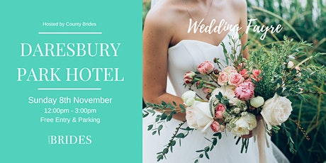 Daresbury Park Hotel Wedding Fayre Hosted by County Brides tickets
