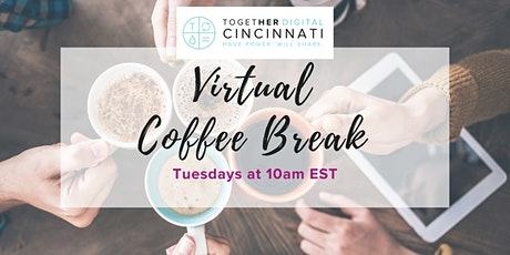 Cincinnati Together Digital Virtual Coffee Break tickets