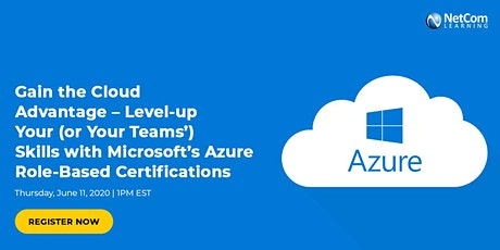 Webinar - Gain the Cloud Advantage: Level-up Your (or Your Teams') Skills with Microsoft Azure Role-Based Certifications tickets