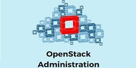 OpenStack Administration 5 Days Virtual Live Training in Singapore tickets