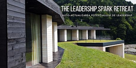 The Leadership Spark Retreat. Auto-Actualizarea Potențialului de Leadership tickets