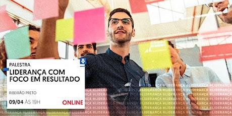 [RIBEIRÃO PRETO/SP] Liderança com foco em resultado 09/04 ingressos