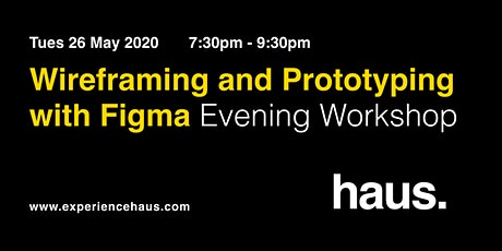 Wireframing & Prototyping with Figma - Evening workshop by Experience Haus tickets