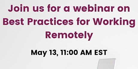 Webinar: Best Practices for Working Remotely tickets