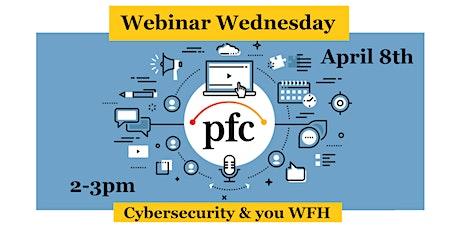 #PFCwebinar: Cybersecurity & You WFH tickets