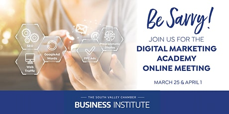 South Valley Chamber Digital Marketing Academy Session 2 | Online Meeting tickets