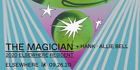 POSTPONED: The Magician, Hank & Allie Bell @ Elsewhere (Hall) tickets