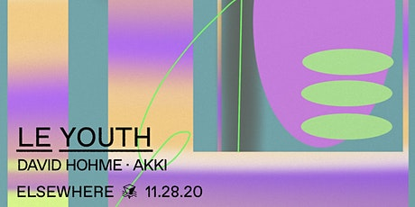 POSTPONED: Le Youth, David Hohme & AKKI @ Elsewhere (Hall)