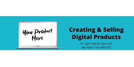 How To Create & Sell Digital Products tickets